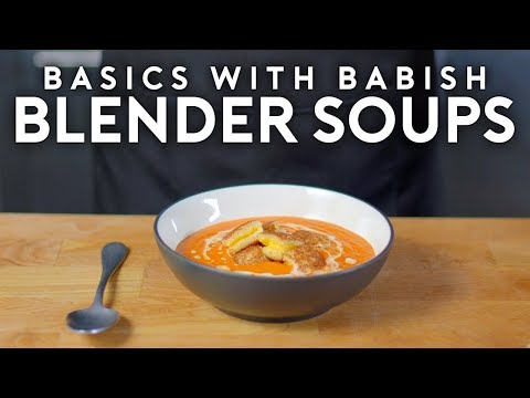 Blender Soups Basics with Babish