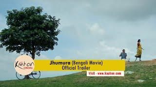 #KaahonCinema - Jhumura I Official Trailer I Bengali Movie I Samadarshi Dutta, Sohini Sarkar I 2014