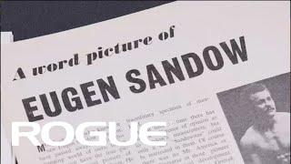The Rogue Legends Series - Chapter 1: Eugen Sandow  /  8K