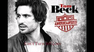 Tom Beck - Can't Turn Off Love