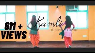 Kamli - ft. Aarshi and Hansika || Mankirt Aulakh || Roopi Gill || Sukh Sanghera || Panjabi Dance