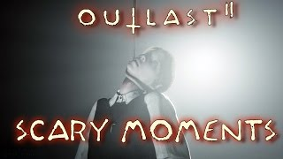 Outlast 2 Scary Moments - 20 Jump Scares, Horror & Disturbing Scenes - Montage Compilation
