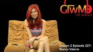 GTWM S02E227 - Bianca Valerio