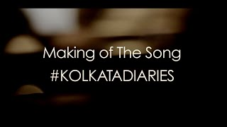 Making of the Song KOLKATA DIARIES - Akriti Kakar
