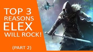ELEX Gameplay - Top 3 Reasons It Will Rock! - Part 2