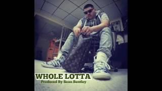 Gwap Jetson - Whole Lotta (Prod By Sean Bentley)