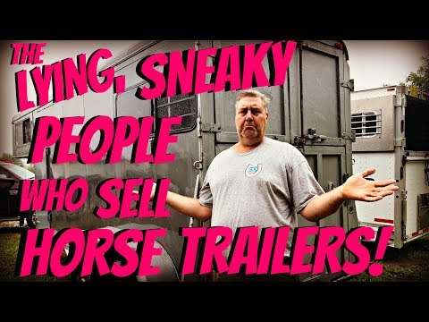 Xxx Mp4 THE LYING SNEAKY PEOPLE THAT SELL HORSE TRAILERS Day 203 07 22 18 3gp Sex