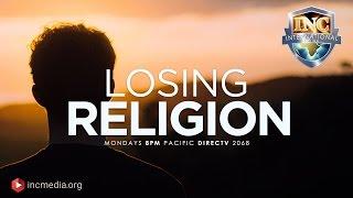 Losing Religion (Part 2 of 3) Iglesia Ni Cristo International Edition