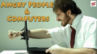 Angry People & Computers Compilation