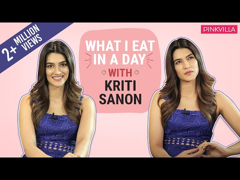 Kriti Sanon - What I Eat In A Day | S01E19 | Bollywood | Pinkvilla | Fashion