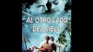 AL OTRO LADO DEL CIELO (Película Completa) (Español Latino)