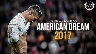 Cristiano Ronaldo - American Dream   Skills & Goals   2017