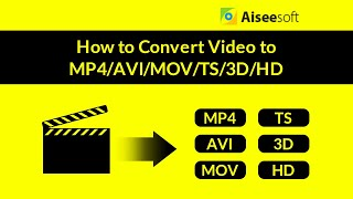 Video Converter - How to Convert Video to MP4/AVI/MOV/TS/3D/HD