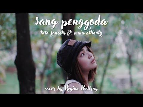 SANG PENGGODA - TATA JANEETA feat MAIA ESTIANTY (COVER BY REGINA POETIRAY)