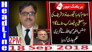 Pakistani News Headlines 2PM 18 Sep 2018 | PMLN Nawaz SHarif Happy Court Big Remarks