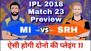 IPL 2018 : MI vs SRH | Match 23 - Preview,Playing 11 and Match Prediction