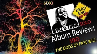 """Sixo """"The Odds Of Free Will"""" Review 