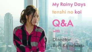 My Rainy Days - Q&A with director Yuri Kanchiku