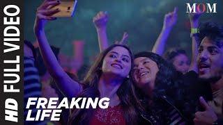 Freaking Life Full Video Song || MOM | Sridevi Kapoor, Akshaye Khanna, Nawazuddin Siddiqui