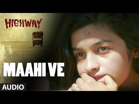 Xxx Mp4 A R Rahman Maahi Ve Full Song Audio Highway Alia Bhatt Randeep Hooda Imtiaz Ali 3gp Sex
