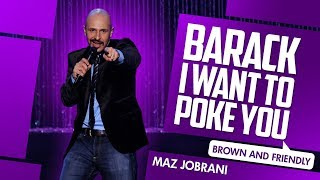 """Barack, I Want To Poke You"" | Maz Jobrani - Brown & Friendly"