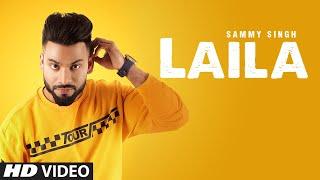 Sammy Singh: Laila (Full Song) Jaani   B Praak   Latest Punjabi Songs 2018