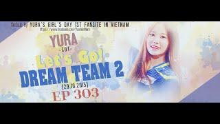 [Vietsub] Yura (cut) - Let's Go! Dream Team II Ep 303 (29.10.2015)