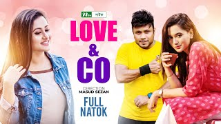 Funny Bangla Natok: Love & Co | Purnima, Mahfuz, Mishu Sabbir, Sabila Nur | Directed By Masud Sejan