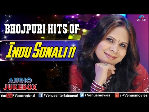 Xxx Mp4 Indu Sonali Romantic Bhojpuri Hits Audio Jukebox 3gp Sex