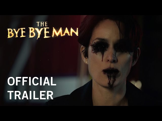 The Bye Bye Man | Official Trailer | On Digital HD March 28 and Blu-ray & DVD on April 11