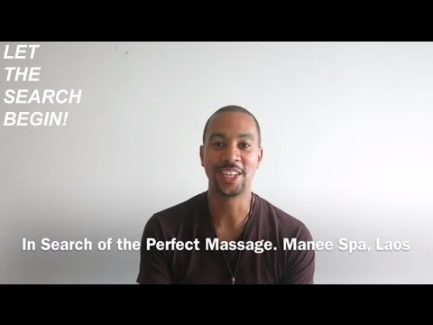 In Search of the Perfect Massage | Manee Spa | Vientiane, Laos