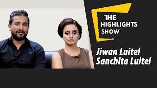 Nepali Movie RADHA's Team Jeevan Luitel & Sanchita Luitel at The Highlights Show   Episode 19