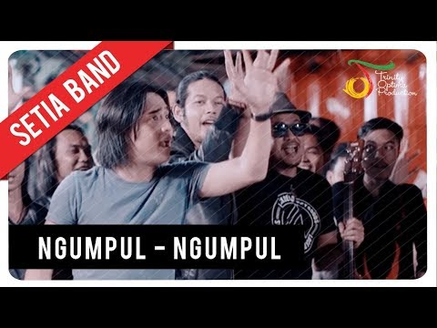Setia Band Ngumpul Ngumpul Official Video Clip