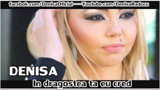 DENISA - In dragostea ta eu cred  (melodie originala) Super hit