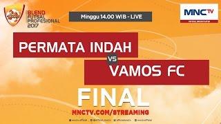 Permata Indah VS Vamos FC (FT: 3-8) - Final Blend Futsal Profesional 2017