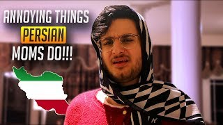 ANNOYING THINGS PERSIAN MOMS DO!! | Amir Tavassoly