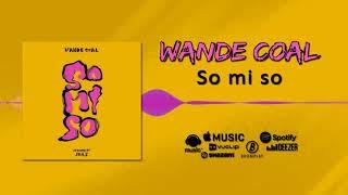 Wande Coal - So Mi So [Official Audio]