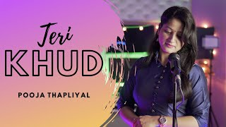 Garhwali Song New - Teri Khud - ( Full Music Video ) - Pooja ft. Amit Thapliyal