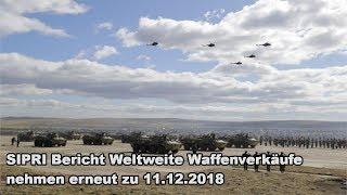 SIPRI Bericht Weltweite Waffenverkäufe nehmen erneut zu 11.12.2018