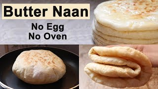 Eggless Butter Naan Recipe in Pan   Without Tandoor or Oven