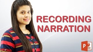 PowerPoint 2013 : Recording Narration | Hindi Tutorial || Chapter 10 | Video 8