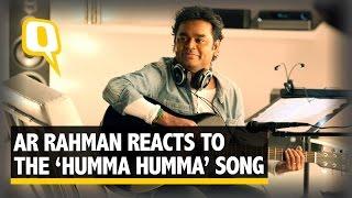 The Quint Ar Rahman Reacts To The New Humma Humma Song