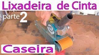 Lixadeira de cinta manual Caseira, 2/2 Angle Grinder Hack, Sander самодельный ремень, ferramentas