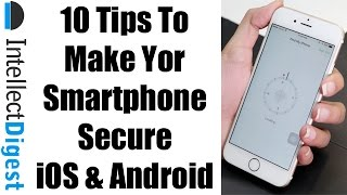 10 Best Tips & Tricks To Keep Smartphone Secure (Both iOS & Android)- Tutorial   Intellect Digest
