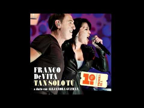 Franco de Vita dueto con Alejandra Guzman Tan Solo Tú Audio Lo Nuevo