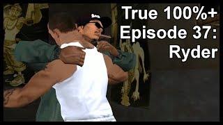 True 100%+ Episode 37: Ryder