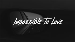 Blackbear - Impossible To Love