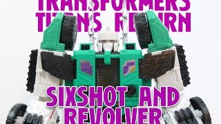 TITANS RETURN SIXSHOT AND REVOLVER TRANSFORMERS LEADER CLASS REVIEW