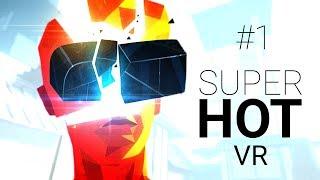 SuperHot VR #1