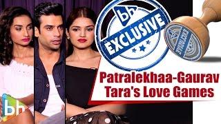 LOVE GAMES | Patralekhaa | Gaurav Arora | Tara Alisha Berry | Full Interview